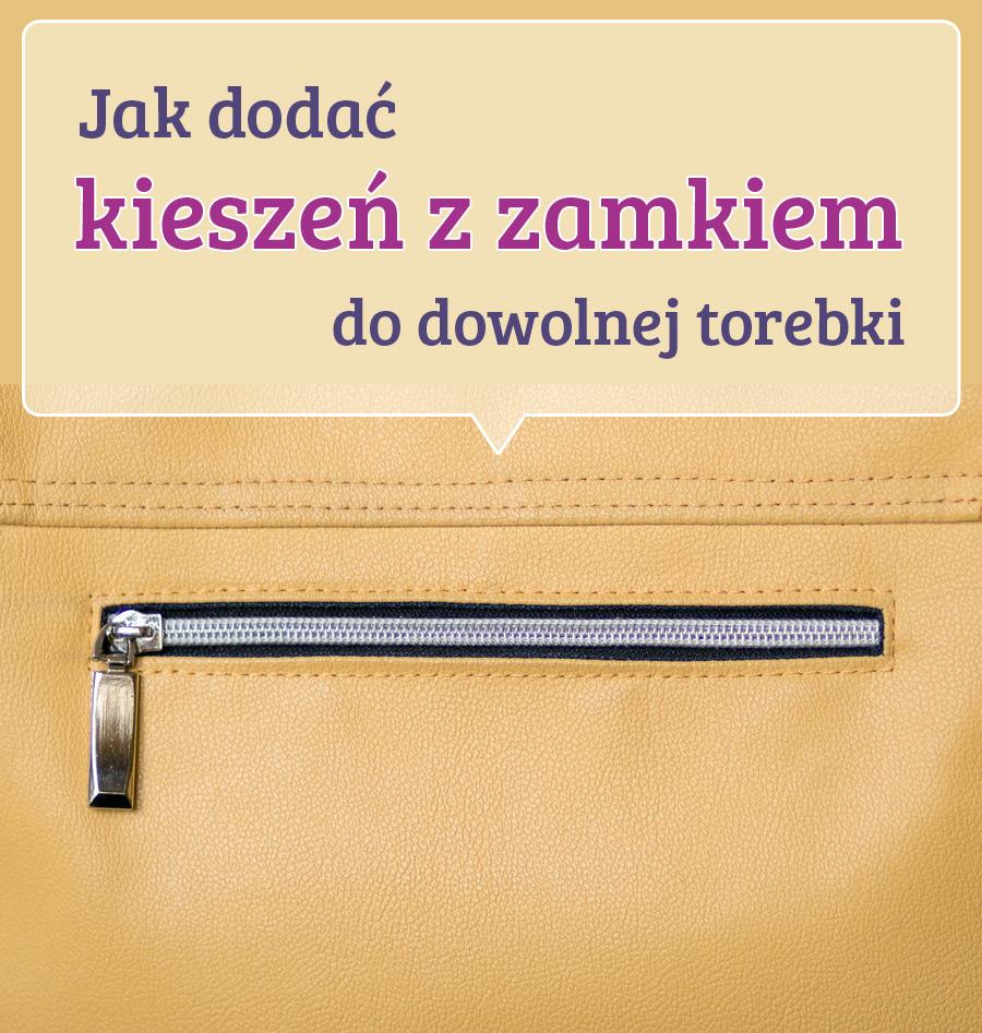 Jak dodać kieszeń z zamkiem do dowolnej torebki - tutorial